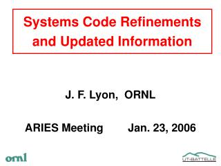 Systems Code Refinements and Updated Information