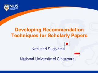 Developing Recommendation Techniques for Scholarly Papers