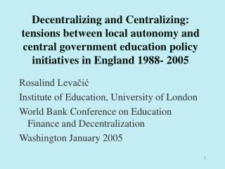 Decentralizing and Centralizing: tensions between local autonomy and central government education policy initiatives in