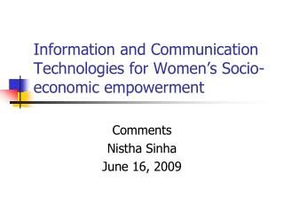 Information and Communication Technologies for Women s Socio-economic empowerment