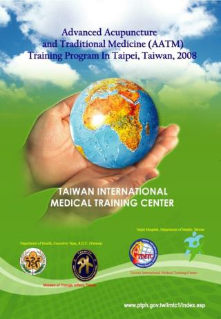 Advanced Acupuncture and Traditional Medicine (AATM) Training Program in Taipei, Taiwan, 2008