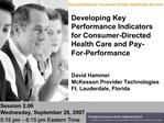 Developing Key Performance Indicators for Consumer-Directed Health Care and Pay-For-Performance