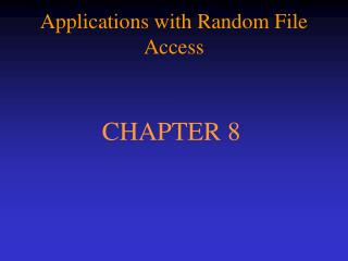 Applications with Random File Access