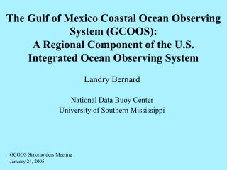 Landry Bernard National Data Buoy Center University of Southern Mississippi