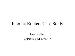 Internet Routers Case Study