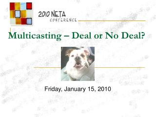 Multicasting – Deal or No Deal?