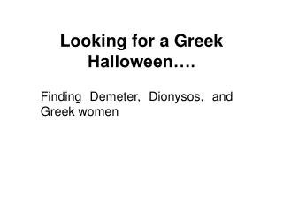 Looking for a Greek Halloween….