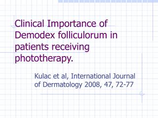 Clinical Importance of Demodex folliculorum in patients receiving phototherapy.