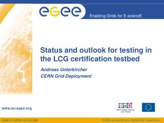 Status and outlook for testing in the LCG certification testbed