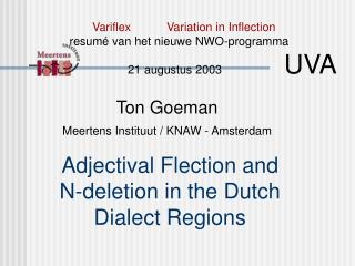 Adjectival Flection and N-deletion in the Dutch Dialect Regions