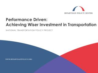 Performance Driven:  Achieving Wiser Investment in Transportation