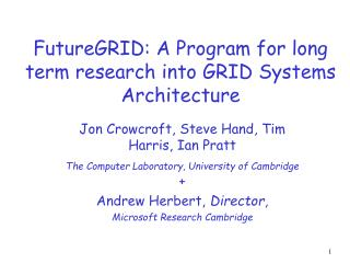FutureGRID: A Program for long term research into GRID Systems Architecture