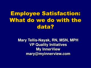 Employee Satisfaction: What do we do with the data?