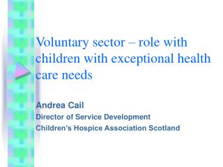 Voluntary sector – role with children with exceptional health care needs
