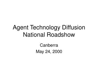 Agent Technology Diffusion National Roadshow