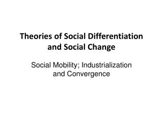 Theories of Social Differentiation and Social Change