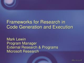 Frameworks for Research in Code Generation and Execution