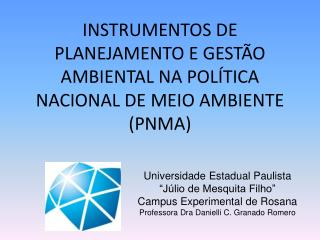 INSTRUMENTOS DE PLANEJAMENTO E GESTÃO AMBIENTAL NA POLÍTICA NACIONAL DE MEIO AMBIENTE (PNMA)