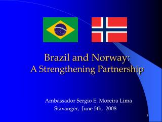 Brazil and Norway: A Strengthening Partnership