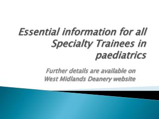 Essential information for all Specialty Trainees in paediatrics