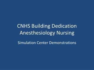 CNHS Building Dedication Anesthesiology Nursing