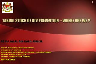 TAKING STOCK OF HIV PREVENTION – WHERE ARE WE ?