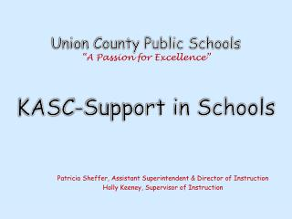 "Union County Public Schools  ""A Passion for Excellence""  KASC-Support in Schools"