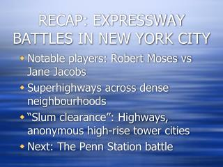 RECAP: EXPRESSWAY BATTLES IN NEW YORK CITY