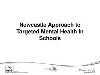 Newcastle Approach to Targeted Mental Health in Schools