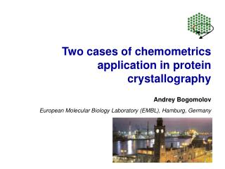 Two cases of chemometrics application in protein crystallography