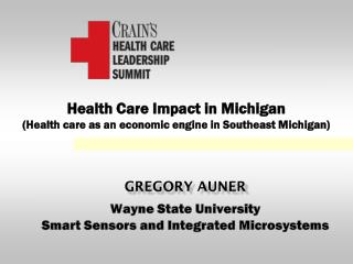 Health Care Impact in Michigan (Health care as an economic engine in Southeast Michigan)