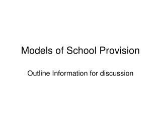 Models of School Provision