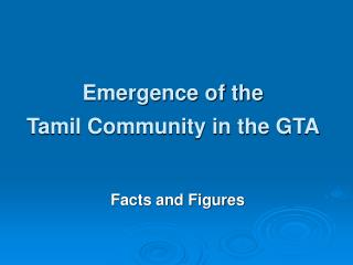 Emergence of the  Tamil Community in the GTA