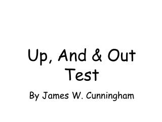 Up, And & Out Test By James W. Cunningham