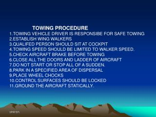 TOWING PROCEDURE 1.TOWING VEHICLE DRIVER IS RESPONSIBE FOR SAFE TOWING