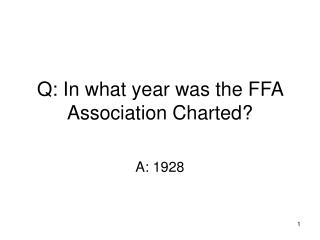 Q: In what year was the FFA Association Charted?