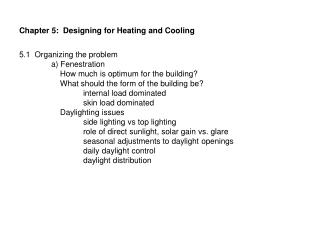 Chapter 5:  Designing for Heating and Cooling 5.1  Organizing the problem 	a) Fenestration