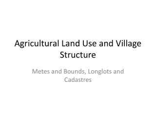 Agricultural Land Use and Village Structure