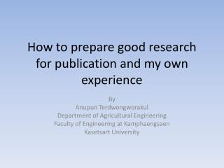 How to prepare good research for publication and my own experience
