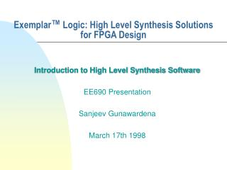 Exemplar ™  Logic: High Level Synthesis Solutions for FPGA Design