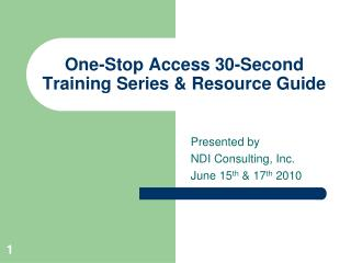 One-Stop Access 30-Second Training Series & Resource Guide