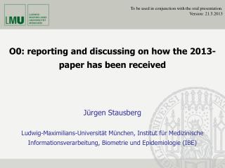 O0: reporting and discussing on how the 2013-paper has been received