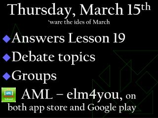 Thursday, March 15 th 'ware the ides of March