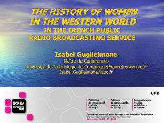 THE HISTORY OF WOMEN IN THE WESTERN WORLD  IN THE FRENCH PUBLIC  RADIO BROADCASTING SERVICE