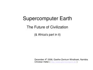 Supercomputer Earth The Future of Civilization (& Africa's part in it) ‏