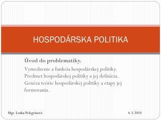 HOSPODÁRSKA POLITIKA