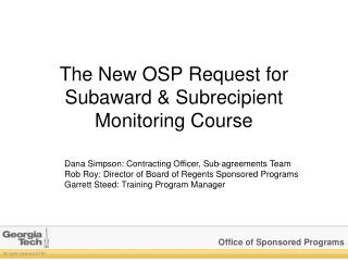 The New OSP Request for Subaward & Subrecipient Monitoring Course