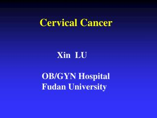 Cervical Cancer Xin  LU     OB/GYN Hospital      Fudan University