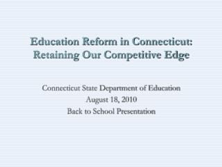Education Reform in Connecticut: Retaining Our Competitive Edge