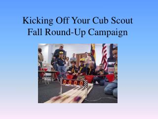 Kicking Off Your Cub Scout  Fall Round-Up Campaign